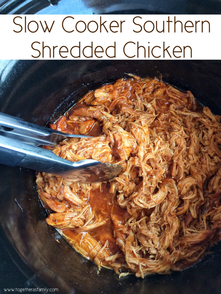 SLOW COOKER SOUTHERN SHREDDED CHICKEN   Together as Family